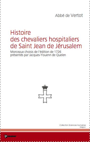 Histoire des chevaliers hospitaliers de Saint Jean de Jérusalem