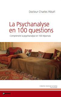 La Psychanalyse en 100 questions |
