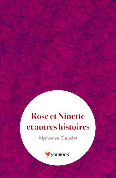Rose et Ninette et autres histoires