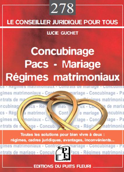 Concubinage - Pacs - Mariage - Régimes matrimoniaux