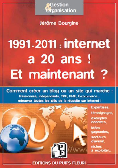 1991-2011 : Internet a 20 ans ! Et maintenant ?