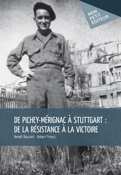 De Pichey-Mérignac à Stuttgart : De la résistance à la victoire