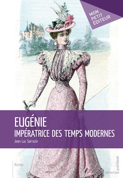 Eugénie impératrice des temps modernes