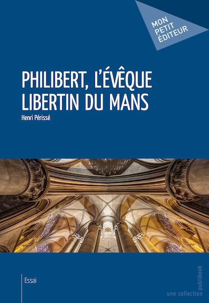 Philibert, l'évêque libertin du Mans