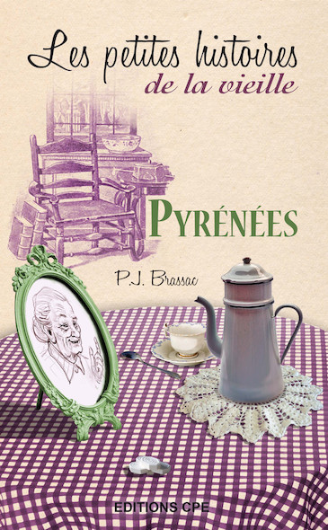 Pyrénées, les petites histoires de la Vieille
