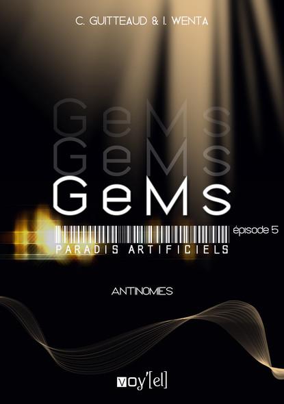 GeMs - Paradis Artificiels - 2x05 : Antinomies