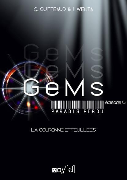 GeMs - Paradis Perdu - 1x06 : La Couronne Effeuillée