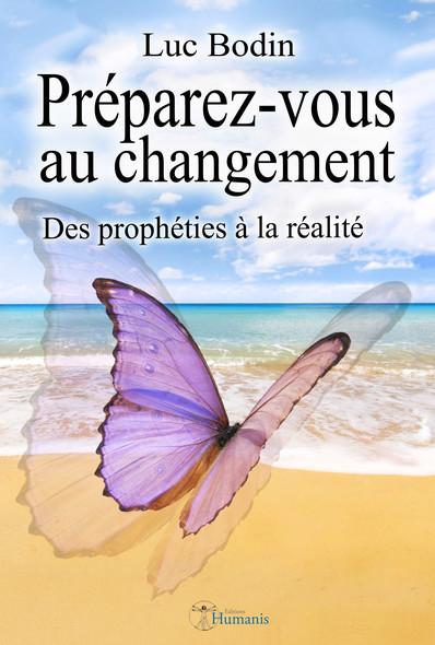 Préparez-vous au changement : Des prophéties à la réalité