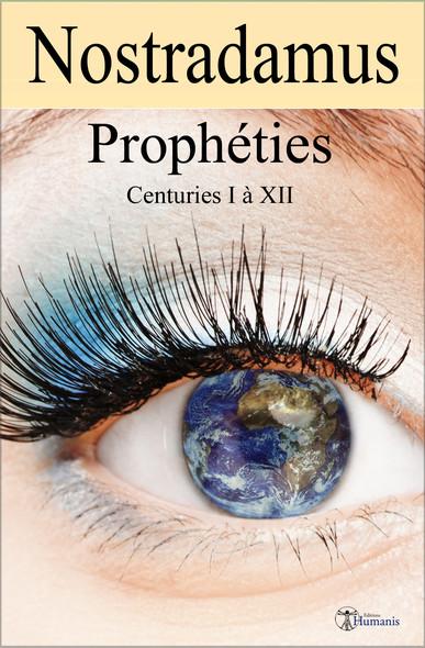 Les prophéties : Texte intégral - Centuries I à XII