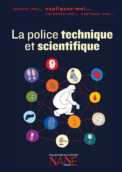 Expliquez-moi la police technique et scientifique