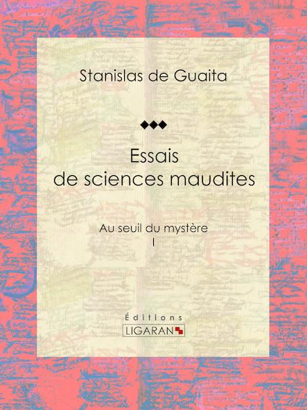 Essais de sciences maudites, Au seuil du mystère - I