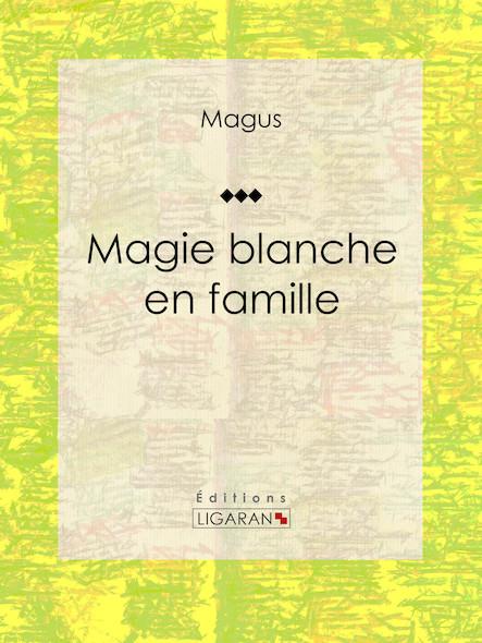 Magie blanche en famille