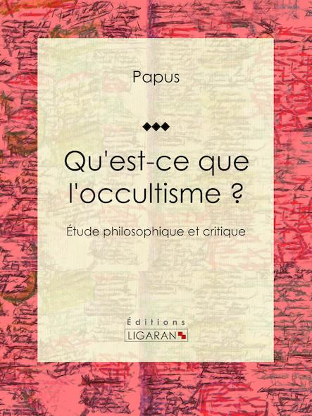 Qu'est-ce que l'occultisme ?, Étude philosophique et critique