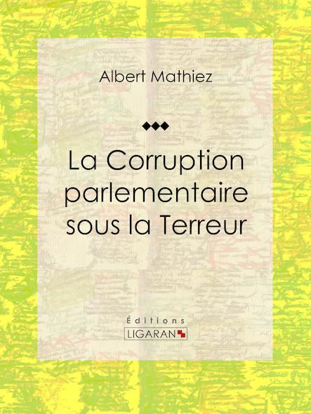 La Corruption parlementaire sous la Terreur