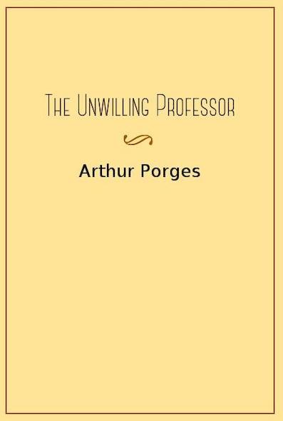 The Unwilling Professor