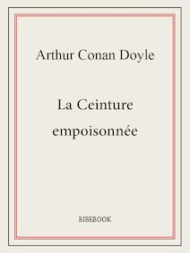 La Ceinture empoisonnée | Conan Doyle, Arthur