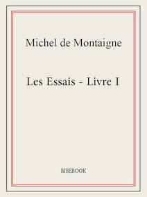 Les Essais - Livre I | de Montaigne, Michel