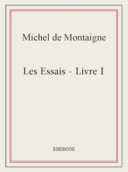 Les Essais - Livre I | Michel de Montaigne