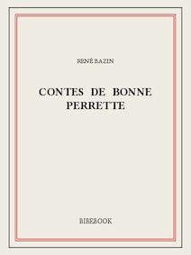 Contes de bonne Perrette   Bazin, René