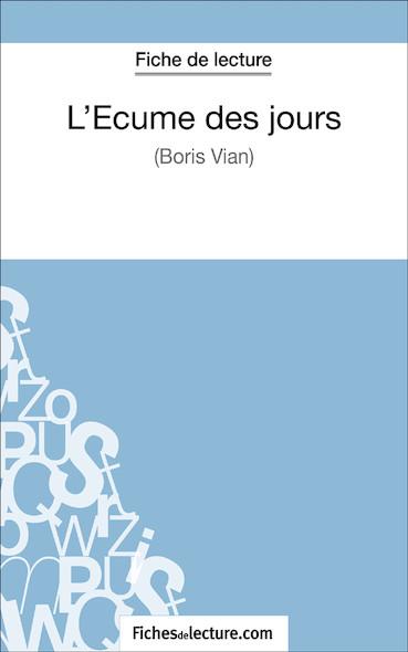 L'Écume des jours de Boris Vian (fiche de lecture : résumé et analyse)
