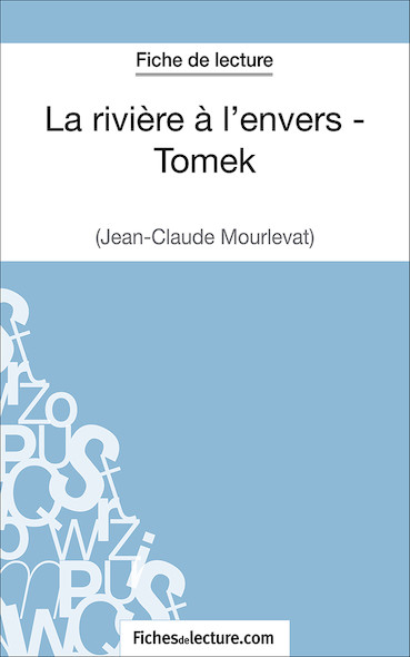 La rivière à l'envers - Tomek de Jean-Claude Mourlevat (fiche de lecture : résumé et analyse)
