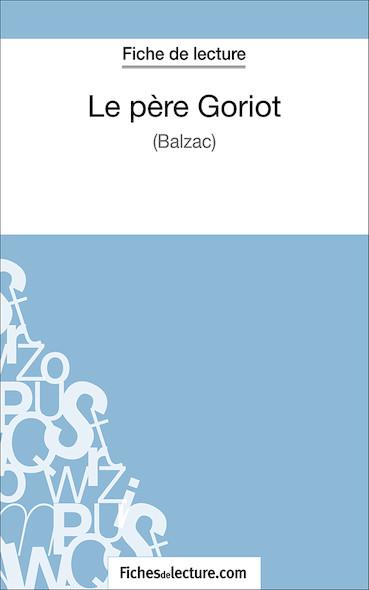 Le père Goriot de Balzac (fiche de lecture : résumé et analyse)