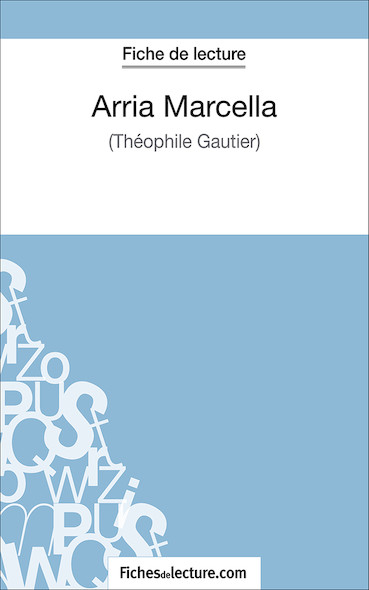 Arria Marcella de Théophile Gautier (fiche de lecture : résumé et analyse)