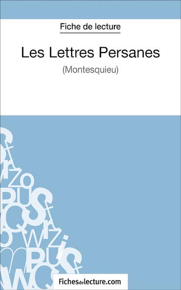 Les Lettres Persanes de Montesquieu (fiche de lecture : résumé et analyse)