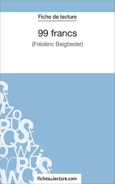 99 francs de Frédéric Beigbeder (fiche de lecture : résumé et analyse)