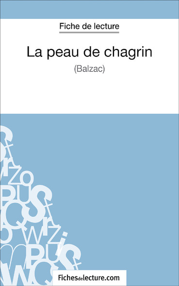 La peau de chagrin de Balzac (fiche de lecture : résumé et analyse)