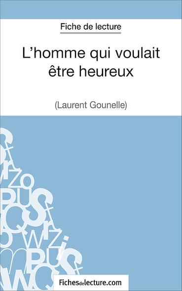 L'homme qui voulait être heureux de Laurent Gounelle (fiche de lecture : résumé et analyse)