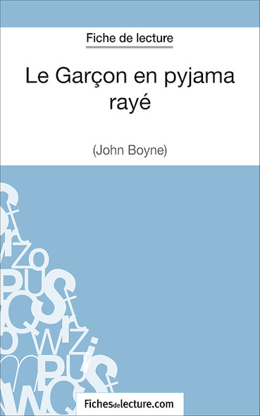 Le Garçon en pyjama rayé de John Boyne (fiche de lecture : résumé et analyse)