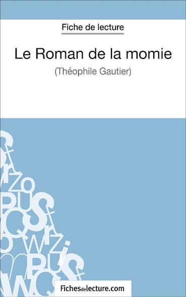 Le Roman de la momie de Théophile Gautier (fiche de lecture : résumé et analyse)