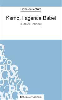 Kamo, l'agence Babel de Daniel Pennac (fiche de lecture : résumé et analyse) | Argence, Claire