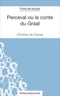 Perceval ou le conte du Graal de Chrétien de Troyes (fiche de lecture : résumé et analyse) | Durel, Mathieu