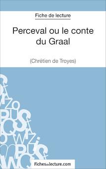 Perceval ou le conte du Graal de Chrétien de Troyes (fiche de lecture : résumé et analyse) | Mathieu Durel