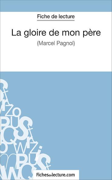 La gloire de mon père de Marcel Pagnol (fiche de lecture : résumé et analyse)
