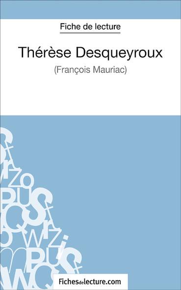 Thérèse Desqueyroux de François Mauriac (fiche de lecture : résumé et analyse)
