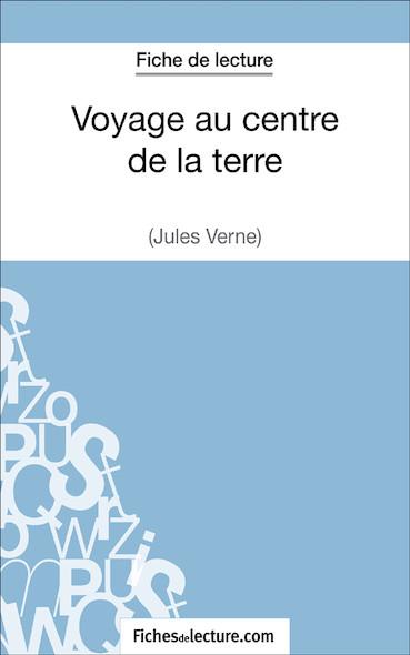 Voyage au centre de la terre de Jules Verne (fiche de lecture : résumé et analyse)
