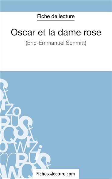 Oscar et la dame rose d'Eric-Emmanuel Schmitt (fiche de lecture : résumé et analyse)