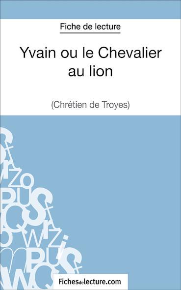 Yvain ou le Chevalier au lion de Chrétien de Troyes (fiche de lecture : résumé et analyse)