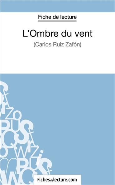 L'Ombre du vent de Carlos Ruiz Zafón (fiche de lecture : résumé et analyse)
