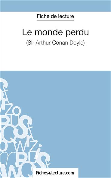 Le monde perdu d'Arthur Conan Doyle (fiche de lecture : résumé et analyse)