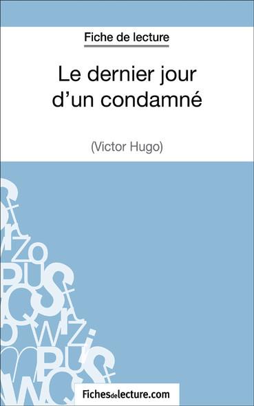 Le dernier jour d'un condamné de Victor Hugo (fiche de lecture : résumé et analyse)