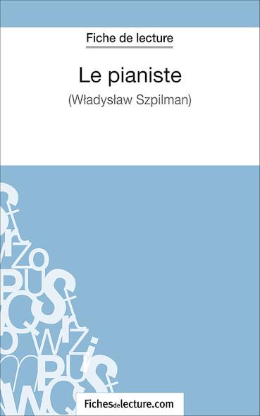 Le pianiste de Wladyslaw Szpilman (fiche de lecture : résumé et analyse)