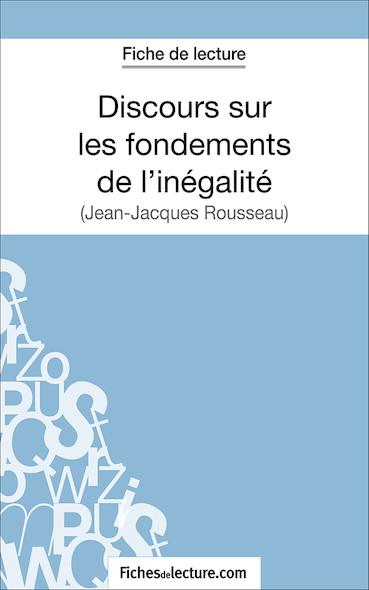 Discours sur les fondements de l'inégalité de Jean-Jacques Rousseau (fiche de lecture : résumé et analyse)