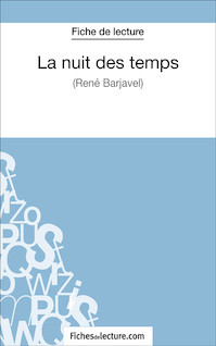 La nuit des temps de René Barjavel (fiche de lecture : résumé et analyse) | Durel, Mathieu