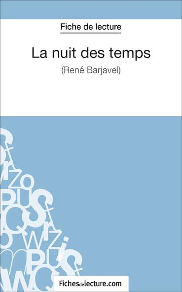 La nuit des temps de René Barjavel (fiche de lecture : résumé et analyse)