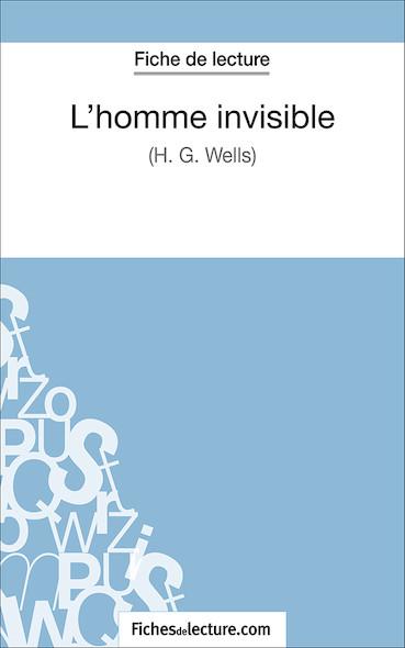 L'homme invisible d'Herbert George Wells (fiche de lecture : résumé et analyse)