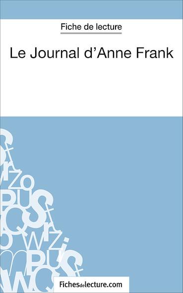 Le Journal d'Anne Frank (fiche de lecture : résumé et analyse)